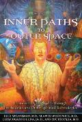 Inner Paths to Outer Space Journeys to Alien Worlds Through Psychedelics & Other Spiritual Technologies