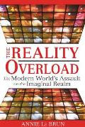 The Reality Overload: The Modern World's Assault on the Imaginal Realm