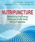 Nutripuncture: Stimulating the Energy Pathways of the Body Without Needles