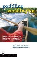 Paddling Washington Flatwater & Whitewater Routes in Washington State & the Inland Northwest
