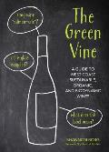 Green Vine A Guide to West Coast Sustainable Organic & Biodynamic Wineries