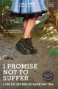 I Promise Not To Suffer A Fool For Love Hikes the Pacific Crest Trail