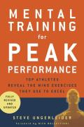 Mental Training for Peak Performance Top Athletes Reveal the Mind Exercises They Use to Excel