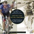 Inside the Tour de France The Pictures the Legends & the Untold Stories of the Worlds Most Beloved Bicycle Race