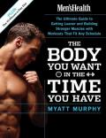 Men's Health The Body You Want in the Time You Have