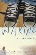Waking A Memoir of Trauma & Transcendence