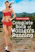 Runners World Complete Book of Womens Running The Best Advice to Get Started Stay Motivated Lose Weight Run Injury Free Be Safe & Train for