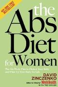 Abs Diet for Women The Six Week Plan to Flatten Your Belly & Firm Up Your Body for Life