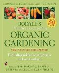 Rodales Ultimate Encyclopedia of Organic Gardening The Indispensable Green Resource for Every Gardener