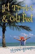 Hot Tropics & Cold Feet