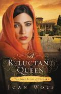 Reluctant Queen The Love Story of Esther