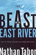 Beast on the East River The UN Threat to Americas Sovereignty & Security