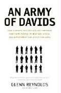 Army of Davids How Markets & Technology Empower Ordinary People to Beat Big Media Big Government & Other Goliaths