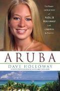 Aruba The Tragic Untold Story of Natalee Holloway & Corruption in Paradise