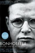 Bonhoeffer Pastor Martyr Prophet Spy a Righteous Gentile vs the Third Reich