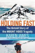 Holding Fast The Untold Story of the Mount Hood Tragedy