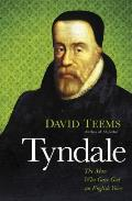 Tyndale: The Man Who Gave God an...