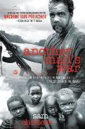 Another Mans War The True Story of One Mans Battle to Save Children in the Sudan