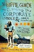 Hippie Guide to Climbing the Corporate Ladder & Other Mountains How Jansport Makes It Happen
