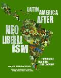 Latin America After Neoliberalism Turning the Tide in the 21st Century