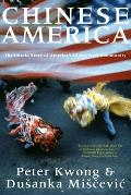 Chinese America: The Untold Story of America's Oldest New Community