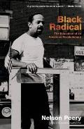 Black Radical The Education of an American Revolutionary