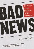 Bad News: How America's Business Press Missed the Story of the Century