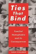 Ties That Bind Familial Homophobia & Its Consequences