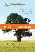 Living Your Strengths Discover Your God Given Talents & Inspire Your Community