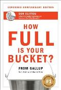How Full Is Your Bucket Positive Strategies for Work & Life