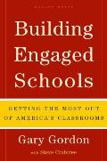 Building Engaged Schools: Getting the Most Out of America's Classrooms