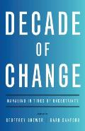 Decade of Change Managing in Times of Uncertainty