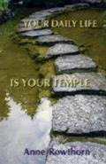 Your Daily Life Is Your Temple