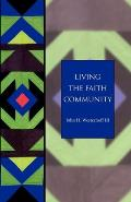 Living the Faith Community: The Church That Makes a Difference (Seabury Classics)