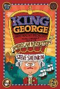 King George What Was His Problem The Whole Hilarious Story of the Revolution