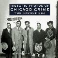 Historic Photos of Chicago Crime The Capone Era
