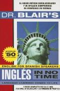 Dr. Blair's Ingles in No Time: The Revolutionary New Language Instruction Method That's Proven to Work! [With CDROM]