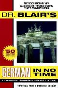 Dr. Blair's German in No Time: The Revolutionary New Language Instruction Method That's Proven to Work [With Practice CDROM]