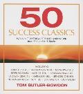 50 Success Classics Winning Wisdom for Life & Work from 50 Landmark Books