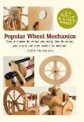Popular Wheel Mechanics How to Choose the Wheel You Want Love the Wheel Youve Got & Truly Master the Machine