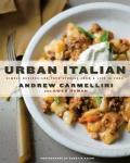 Urban Italian Simple Recipes & True Stories from a Life in Food