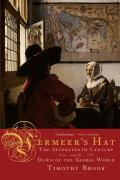 Vermeers Hat The Seventeenth Century & the Dawn of the Global World