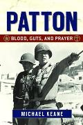 Patton Blood Guts & Prayer