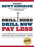 Drill Here, Drill Now, Pay Less: A Handbook for Slashing Gas Prices and Solving Our Energy Crisis [With Bumper Sticker]