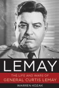 Lemay The Life & Times of General Curtis Lemay