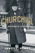 Churchill The Prophetic Statesman
