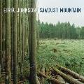 Eirik Johnson Sawdust Mountain