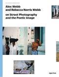 Alex Webb & Rebecca Norris Webb On Street Photography & the Poetic Image
