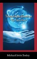 Trans-Light-Element: ''The Open Door''