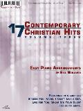 17 Contemporary Christian Hits, Volume 3: Easy Piano Arrangements